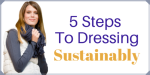 5 Steps to Dressing Sustainably